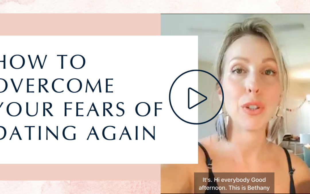 How to Overcome Your Fears of Dating Again
